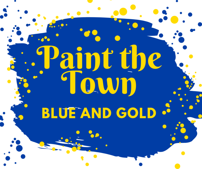 Image that says Paint the Town Blue and Gold