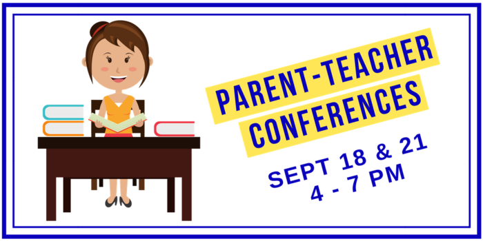 Image that says Parent-Teacher Conferences are Sept 18 and 21.