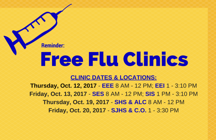 flyer that says:CLINIC DATES & LOCATIONS: Thursday, Oct. 12, 2017 - EEE 8 AM - 12 PM; EEI 1 - 3:10 PM Friday, Oct. 13, 2017 - SES 8 AM - 12 PM; SIS 1 PM - 3:10 PM Thursday, Oct. 19, 2017 - SHS & ALC 8 AM - 12 PM Friday, Oct. 20, 2017 - SJHS & C.O. 1 - 3:30 PM