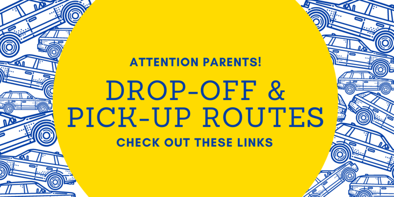 Parent Drop Off and Pick Up Routes 2020-21 School Year