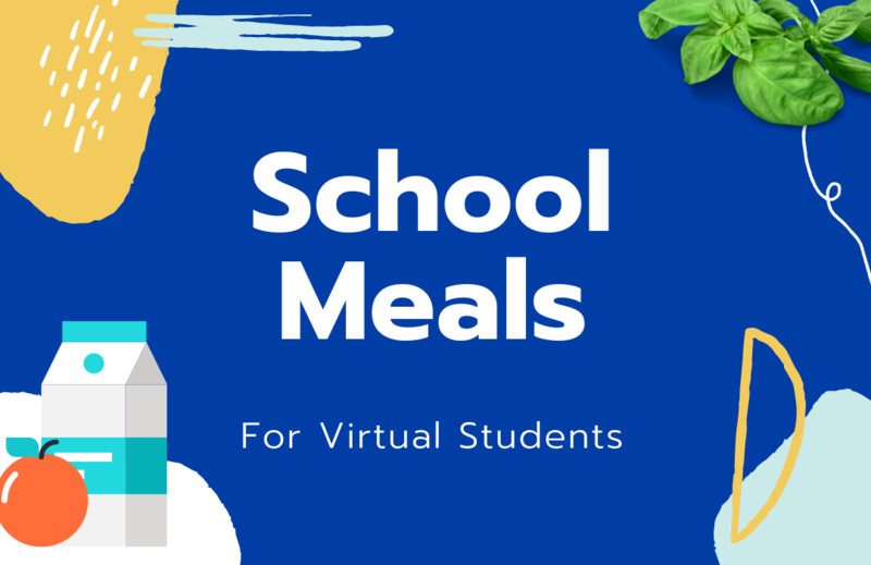 Virtual Students: Sign Up for School Meal Pick Up