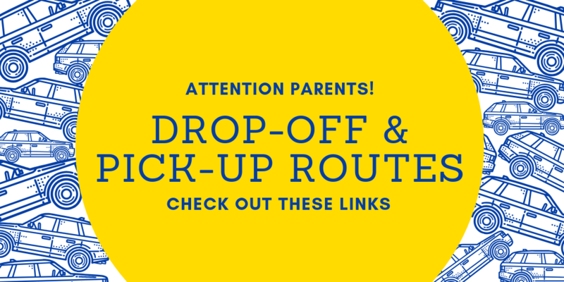 Image that says Check Out these links for Parent Pick up and Drop off